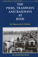 R.J. Maycock,   R. Silsbury The Piers, Tramways and Railways at Ryde