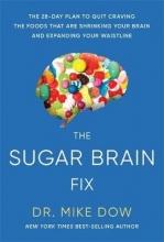 Mike Dr Dow The Sugar Brain Fix