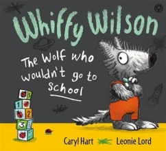 Hart, Caryl Whiffy Wilson: The Wolf who wouldn`t go to school