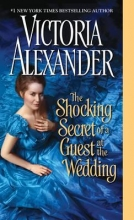 Alexander, Victoria The Shocking Secret of a Guest at the Wedding