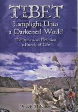 Mahoney, Patrick Tibet Lamplight Unto a Darkened World Book I