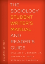 Johnson, William A., Jr.,   Scott, Gregory M.,   Garrison, Stephen M. The Sociology Student Writer`s Manual and Reader`s Guide