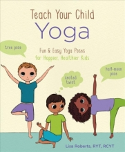 Lisa Roberts Teach Your Child Yoga