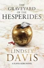 Davis, Lindsey Graveyard of the Hesperides