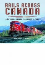 David Cable Rails Across Canada
