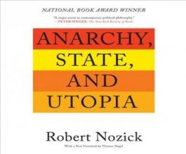 Nozick, Robert Anarchy, State, and Utopia
