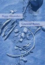 Shumaker, Peggy Gnawed Bones