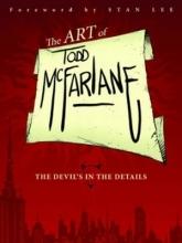 McFarlane, Todd The Art of Todd McFarlane