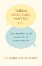 Kathy Kortes-Miller Talking About Death Won`t Kill You