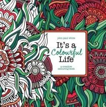 John Paul (Author/illustrator) White It`s A Colourful Life