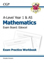CGP Books New A-Level Maths for Edexcel: Year 1 & AS Exam Practice Workbook