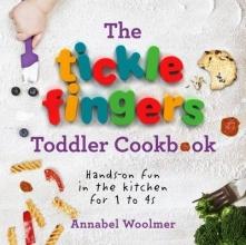 Annabel Woolmer The Tickle Fingers Toddler Cookbook