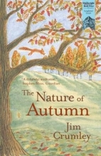 Jim Crumley The Nature of Autumn