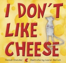 Chandler, Hannah I Don`t Like Cheese