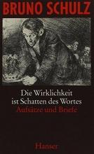 Schulz, Bruno Gesammelte Werke Band 2. Die Wirklichkeit ist Schatten des Wortes