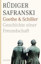 Safranski, Rüdiger Goethe und Schiller. Geschichte einer Freundschaft