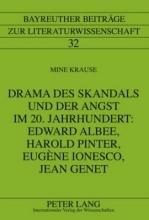 Krause, Mine Drama des Skandals und der Angst im 20. Jahrhundert: Edward Albee, Harold Pinter, Eugène Ionesco, Jean Genet