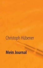 Hübener, Christoph Mein Journal