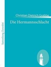 Grabbe, Christian Dietrich Die Hermannsschlacht