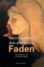 Hummen, Karin Am silbernen Faden