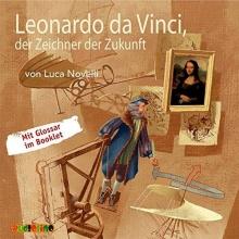 Novelli, Luca Leonardo da Vinci, der Zeichner der Zukunft
