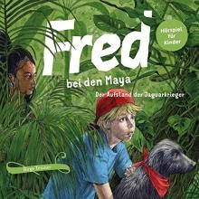 Tetzner, Birge Fred 07. Fred bei den Maya - Der Aufstand der Jaguarkrieger