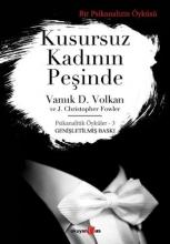Volkan, Vamik D. Kusursuz Kadinin Pesinde