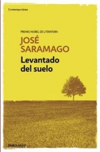 Saramago, José Levantado del sueloRaised from the Ground