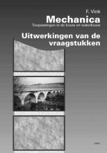 F. Vink , Mechanica, toepassingen in de bouw en waterbouw Uitwerkingen van de vraagstukken