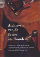 M. Bruggeman A.P. van Nienes, Archieven van de Friese stadhouders