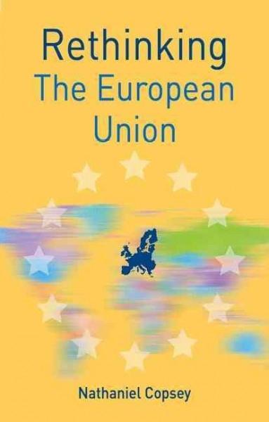 Nathaniel Copsey,Rethinking the European Union
