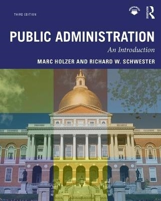 Marc (Rutgers University-Newark, USA) Holzer,   Richard W. (John Jay College of Criminal Justice, USA) Schwester,Public Administration