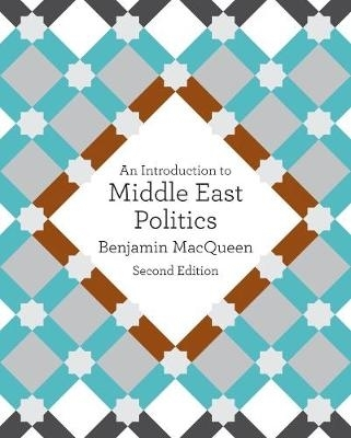 Benjamin MacQueen,An Introduction to Middle East Politics