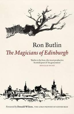 Ron Butlin,   James Hutcheson,The Magicians of Edinburgh