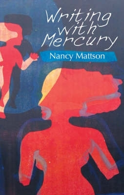Nancy Mattson,Writing With Mercury
