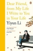 Li Yiyun, Dear Friend, from My Life I Write to You in Your Life