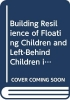 Guanglun (Queensland University of Technology, Australia) Michael Mu, Building Resilience of Floating Children and Left-Behind Children in China