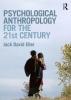 Eller, Jack David, Psychological Anthropology for the 21st Century