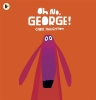 Haughton, Chris, Oh No, George!