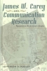 Jefferson D. Pooley, James W. Carey and Communication Research