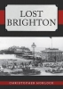 Horlock, Christopher, Lost Brighton