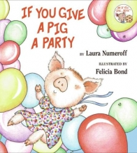 Numeroff, Laura Joffe If You Give a Pig a Party