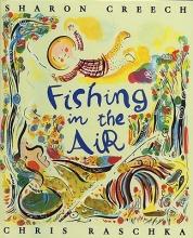 Creech, Sharon Fishing in the Air