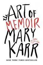Karr, Mary The Art of Memoir