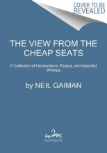 Gaiman, Neil The View from the Cheap Seats
