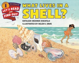 Zoehfeld, Kathleen Weidner What Lives in a Shell?