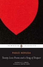 Neruda, Pablo Twenty Love Poems and a Song of Despair