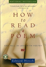 Hirsch, Edward How to Read a Poem