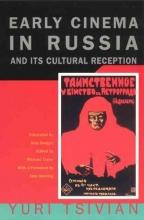 Tsivian, Yurt Early Cinema in Russia & It`s Cultural Reception