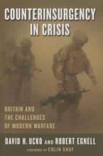 Ucko, David Counterinsurgency in Crisis - Britain and the Challenges of Modern Warfare